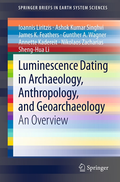 Luminescence Datingin Archaeology,Anthropology,and Geoarchaeology An Overview-2013